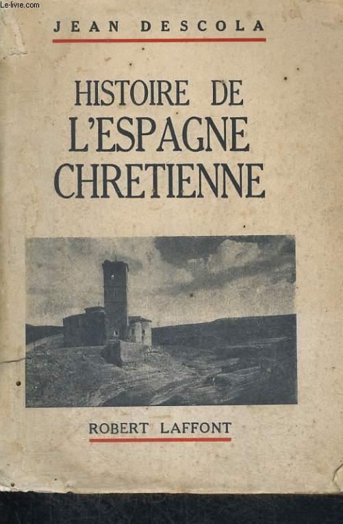 HISTOIRE DE L'ESPAGNE CHRETIENNE.