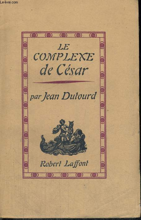 LE COMPLEXE DE CESAR.