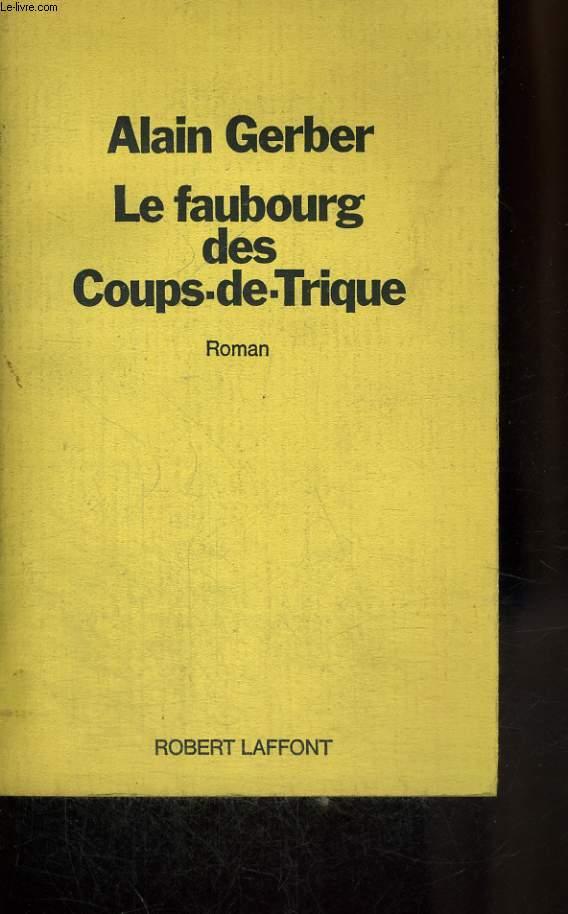 LE FAUBOURG DES COUPS-DE-TRIQUE.