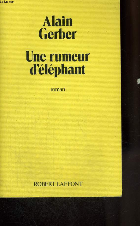 UNE RUMEUR D ELEPHANT.