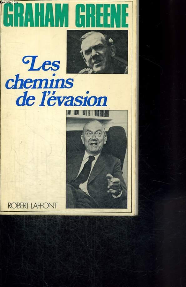LES CHEMINS DE L EVASION.