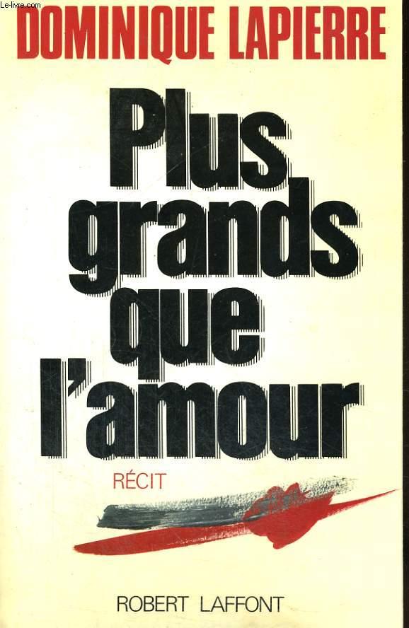 PLUS GRANDS QUE L'AMOUR.