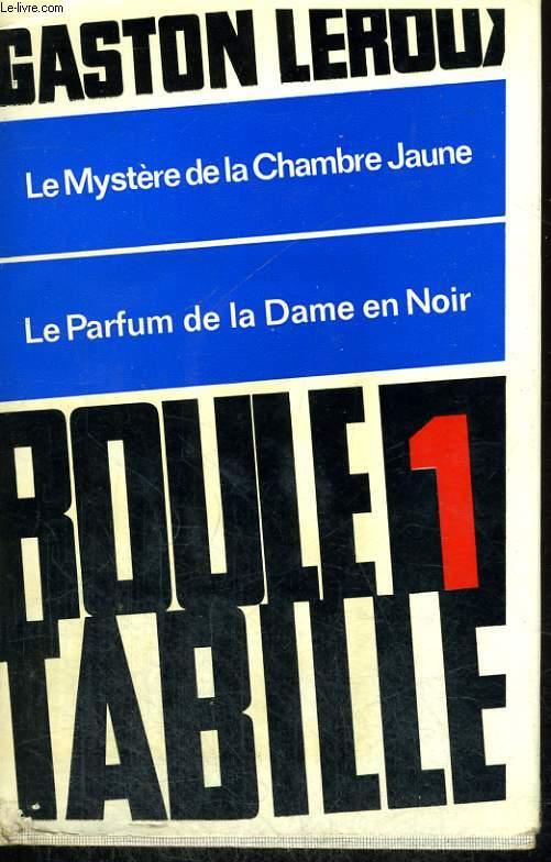 PREMIERS EXPLOITS DE ROULETABILLE. TOME 1 : LES MYSTERE DE LA CHAMBRE JAUNE SUIVI DE LE PARFUM DE LA DAME EN NOIR.