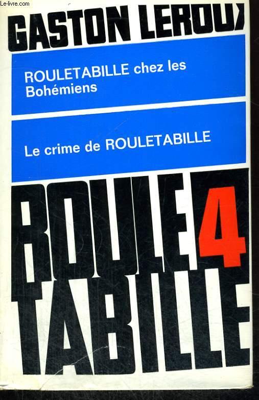 PREMIERS EXPLOITS DE ROULETABILLE. TOME 4 : ROULETABILLE CHEZ LES BOHEMIENS SUIVI DE LE CRIME DE ROULETABILLE.