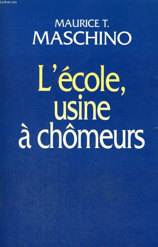 L'ECOLE, USINE A CHOMEURS.