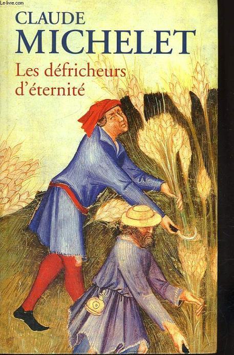 LES DEFRICHEURS D'ETERNITE.