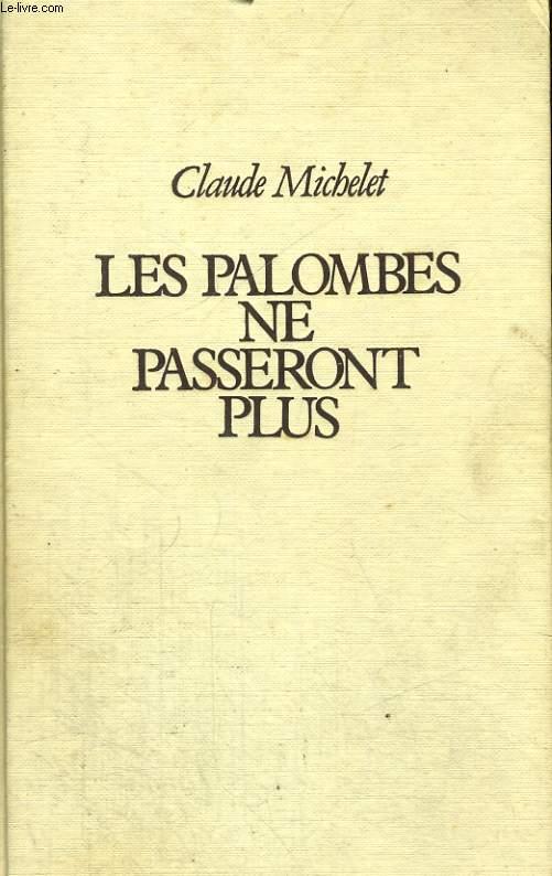 LES GENS DE SAINT LIBERAL. TOME 2 : LES PALOMBES PASSERONT PLUS.