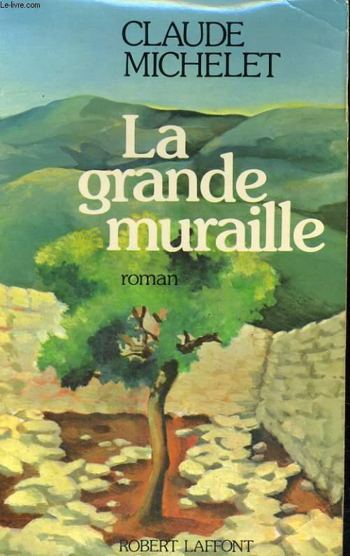 LA GRANDE MURAILLE.