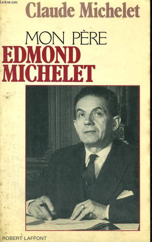 MON PERE EDMOND MICHELET.