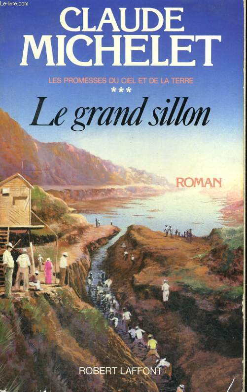 LES PROMESSES DU CIEL ET DE LA TERRE . TOME 3 : LE GRAND SILLON.