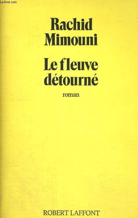 LE FLEUVE DETOURNE.