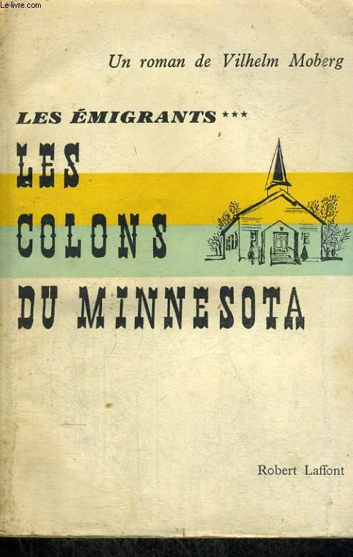 LES EMIGRANTS. TOME 3 : LES COLONS DU MINNESOTA.
