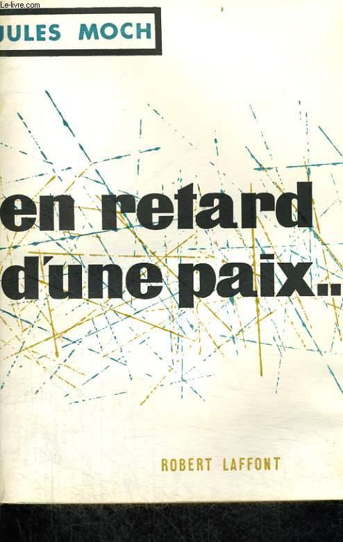 EN RETARD D'UNE PAIX.