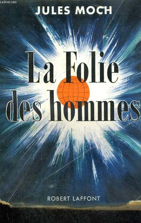 LA FOLIE DES HOMMES.