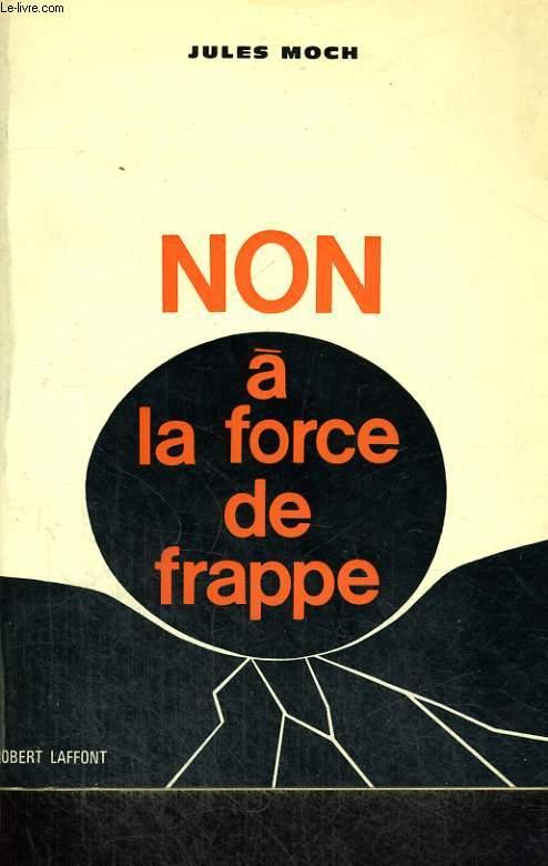 NON A LA FORCE DE FRAPPE.