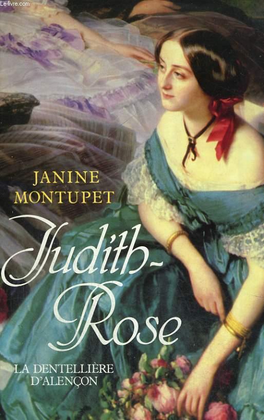 JUDITH ROSE. LA DENTELLIERE D'ALENCON.
