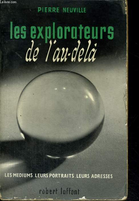 LES EXPLORATEURS DE L'AU DELA.