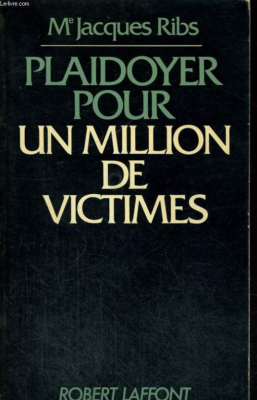 PLAIDOYER POUR UN MILLION DE VICTIMES.