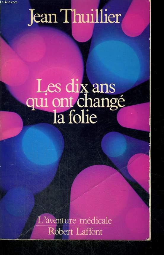 LES DIX ANS QUI ONT CHANGE LA FOLIE.