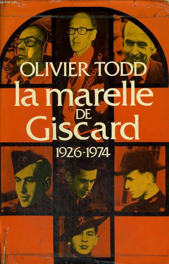 LA MARELLE DE GISCARD. 1926-1974.