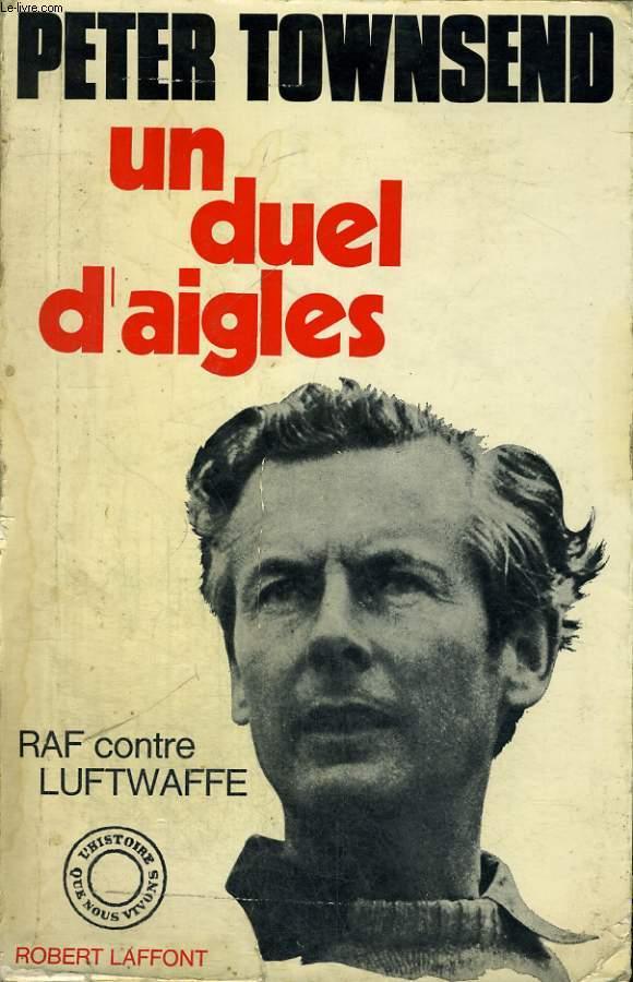 UN DUEL D'AIGLES. RAF CONTRE LUFTWAFFE.