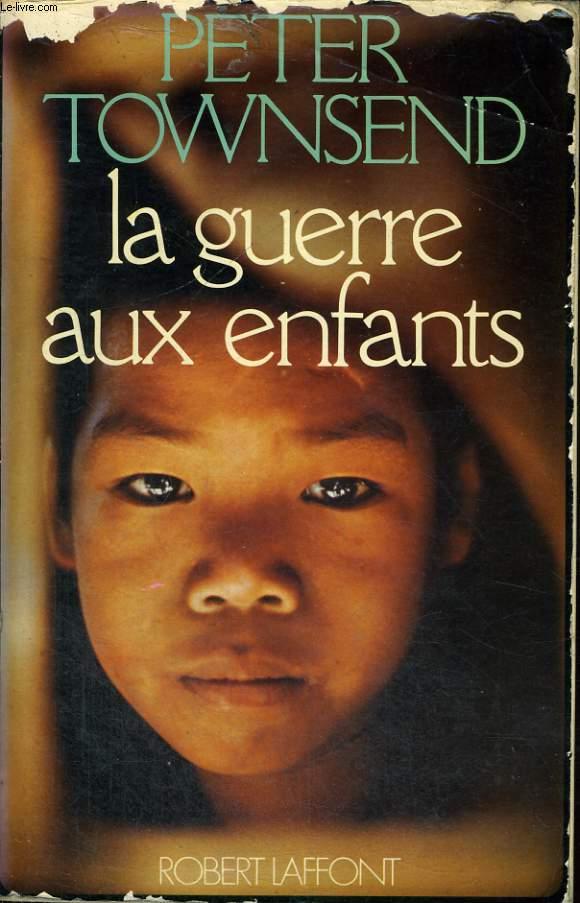 LA GUERRE AUX ENFANTS.
