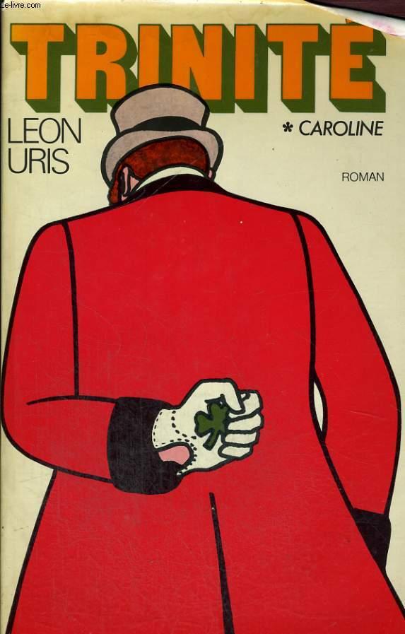 TRINITE. TOME 1 : CAROLINE.