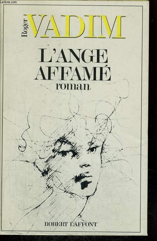 L'ANGE AFFAME.