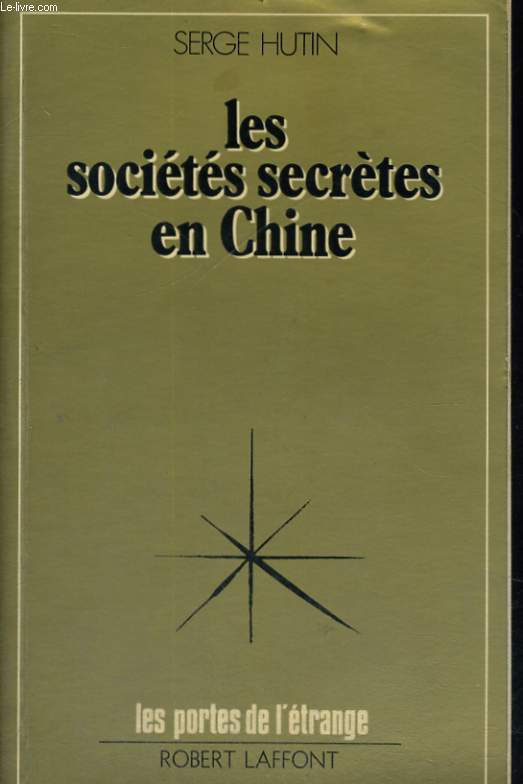 LES SOCIETES SECRETES EN CHINE.