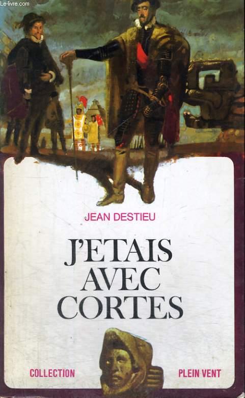 J'ETAIS AVEC CORTES. COLLECTION PLEIN VENT N° 41