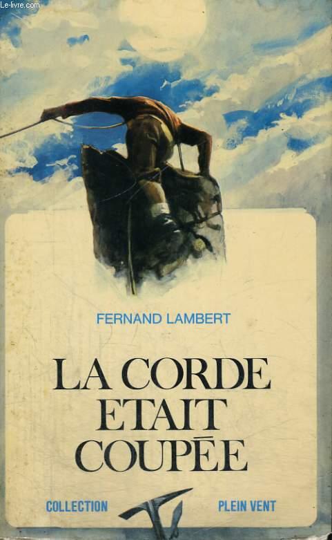 LA CORDE ETAIT COUPEE. COLLECTION PLEIN VENT N° 80