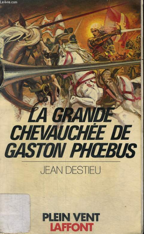 LA GRANDE CHEVAUCHEE DE GASTON PHOEBUS. COLLECTION PLEIN VENT N° 126