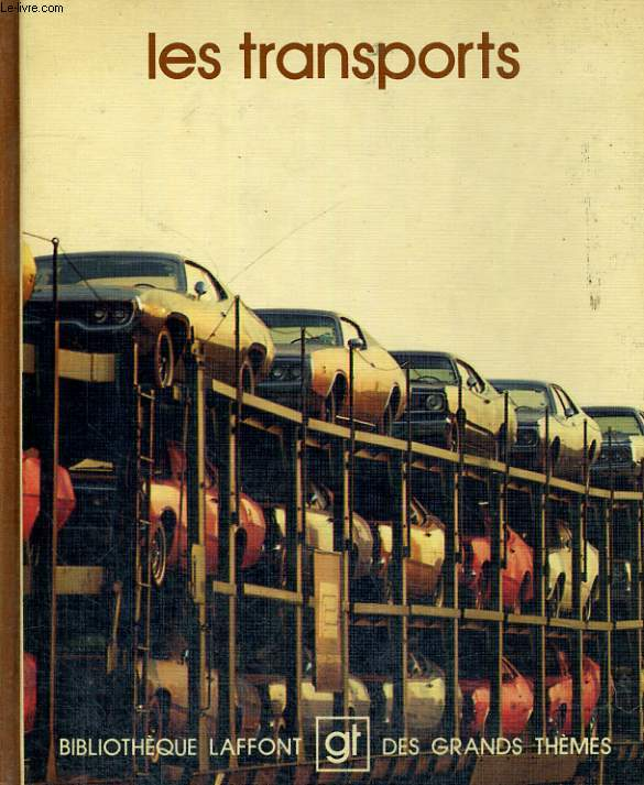 LES TRANSPORTS. BIBLIOTHEQUE LAFFONT DES GRANDS THEMES N° 61