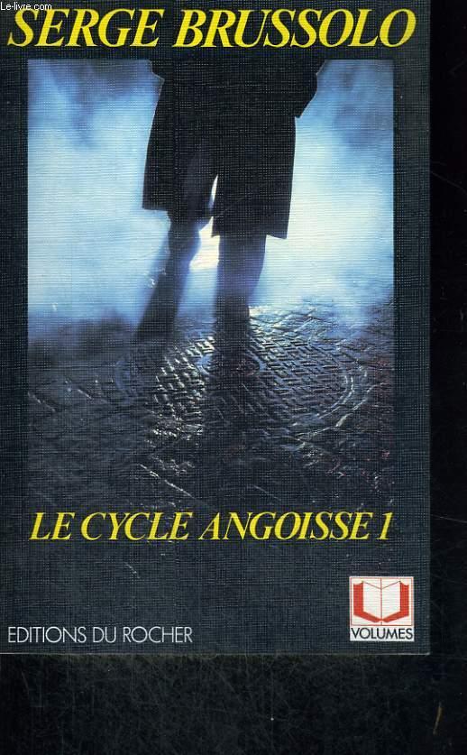 Le Cycle Angoisse 1