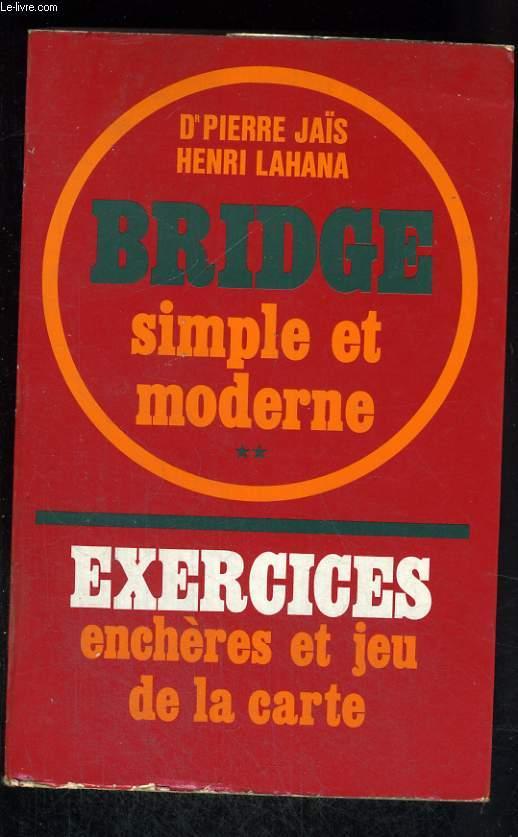 Bridge simple et moderne 2 - Exercices enchères et jeu de la carte