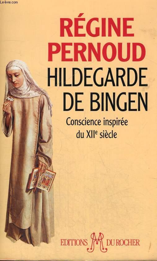 Hildegarde de Bingen - Conscience inspirée du XIIe siècle
