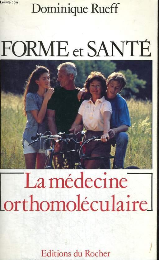 Forme et Santé - la médecine orthomoléculaire