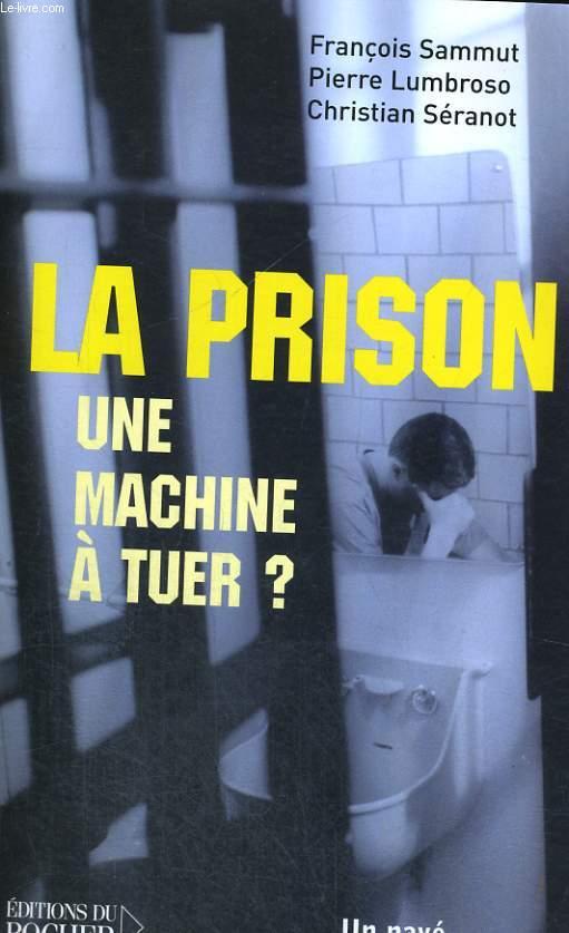 La Prison - une machine à tuer?