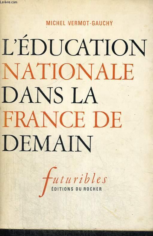L'Education nationale dans la France de demain