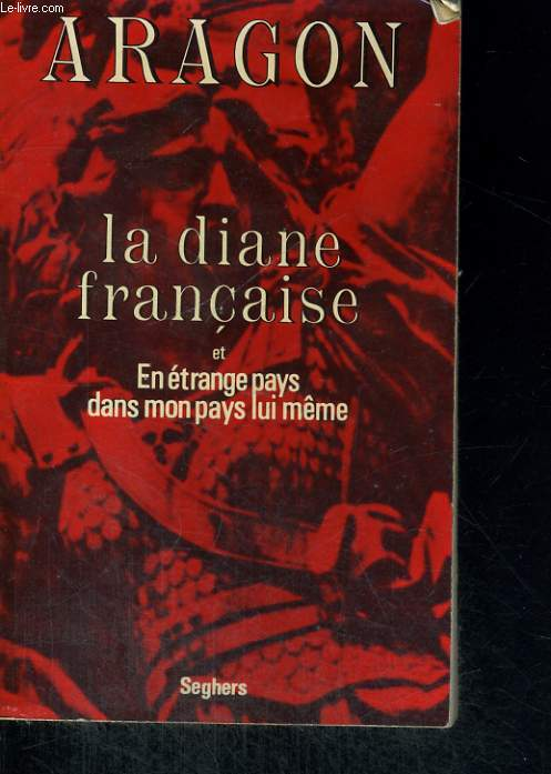 La diane française et En étrange pays dans mon pays lui-même