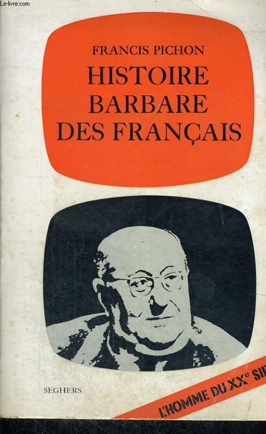 Histoire barbare des français
