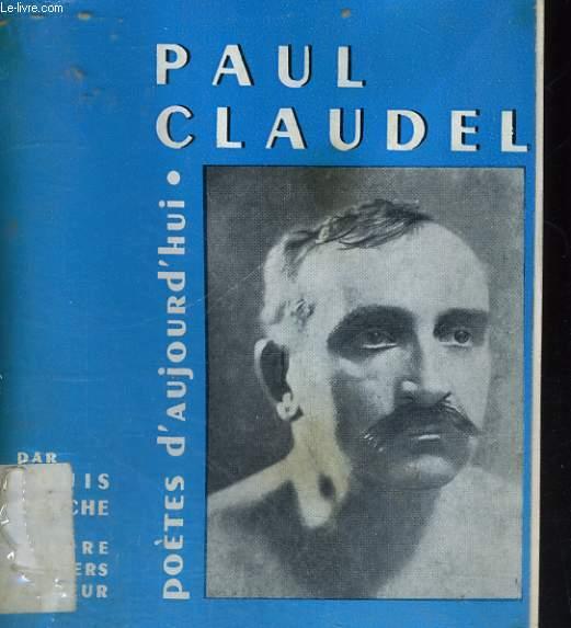 Paul CLAUDEL - Collection poètes d'aujourd'hui n° 10