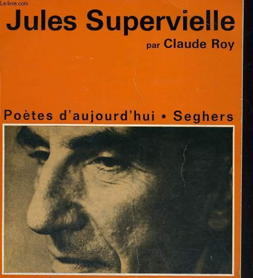 Jules SUPERVIELLE - Collection poètes d'aujourd'hui n° 15
