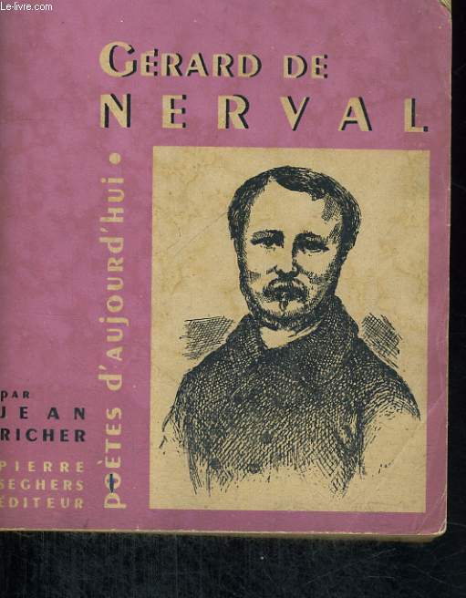 Gérard de Nerval - Collection poètes d'aujourd'hui n°21