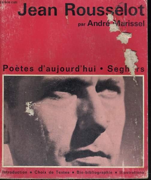 Jean Rousselot - Collection Poètes d'aujourd'hui n°71