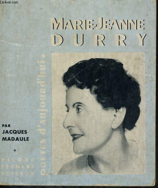 Marie-Jeanne Durry - Collection Poètes d'aujourd'hui n° 152