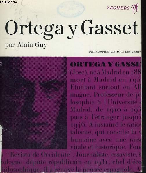 Ortega y Gasset ou la raison vitale et historique - Collection philosophes de tous les temps n° 48