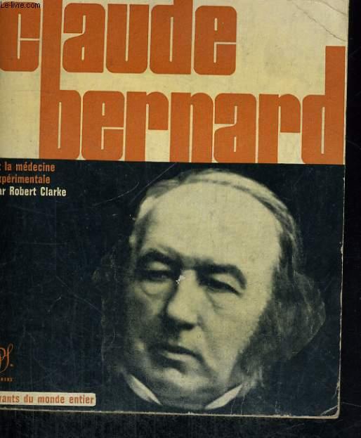 Claude Bernard et la médecine expérimentale - Collection savants du monde entier n° 6