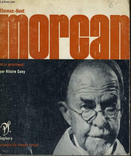Thomas Hunt Morgan et la génétique - Collection savants du monde entier n° 37