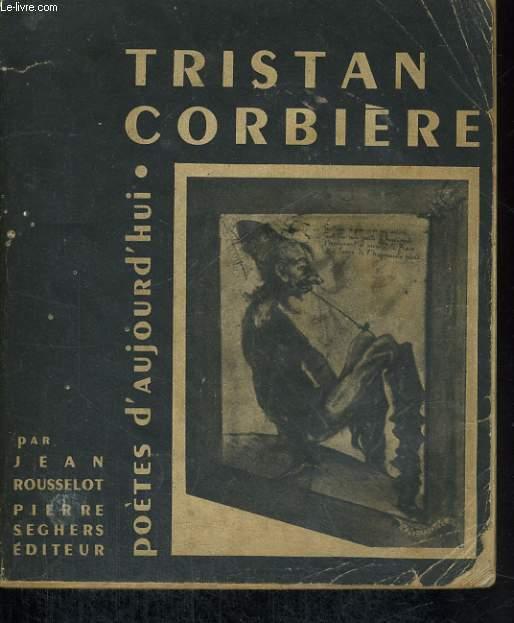 Tristan Corbière - Collection poètes d'aujourd'hui n°23
